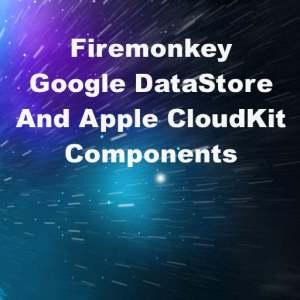 Delphi XE8 Firemonkey Google DataStore Apple CloudKit API Android IOS