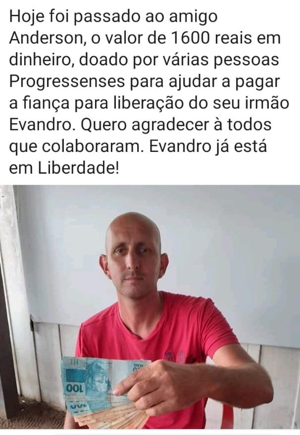 Dinheiro arrecadado nas redes sociais para ajudar soltar Evandro foi entregue para o irmão.