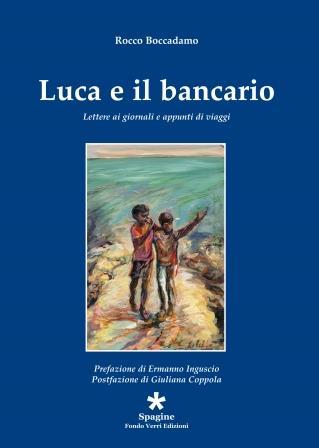 """Boccadamo e il suo """"Luca e il bancario"""""""