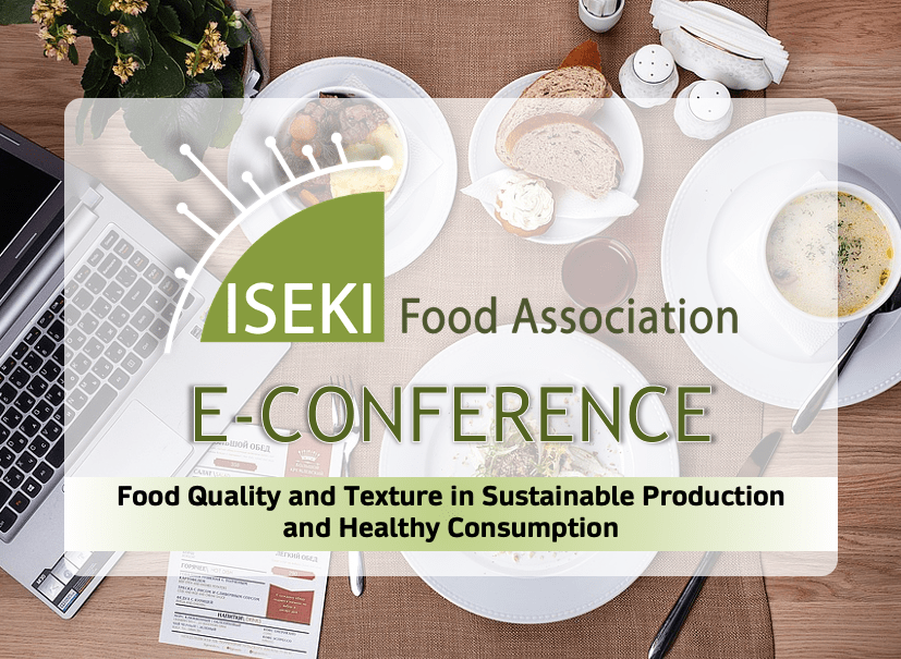 """ISEKI-Food e-conference: """"Food Quality and Texture in Sustainable Production and Healthy Consumption"""""""