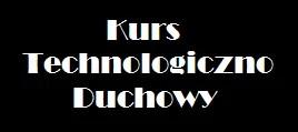 Kurs Technologiczno-Duchowy