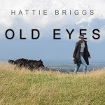Hattie Briggs Old Eyes