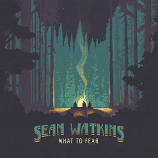 sean_watkins-what_to_fear