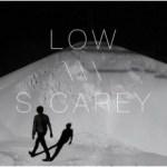 lowscarey