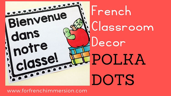 French Classroom Decor Polka Dots: a beautifully-decorated French classroom with little color ink use!