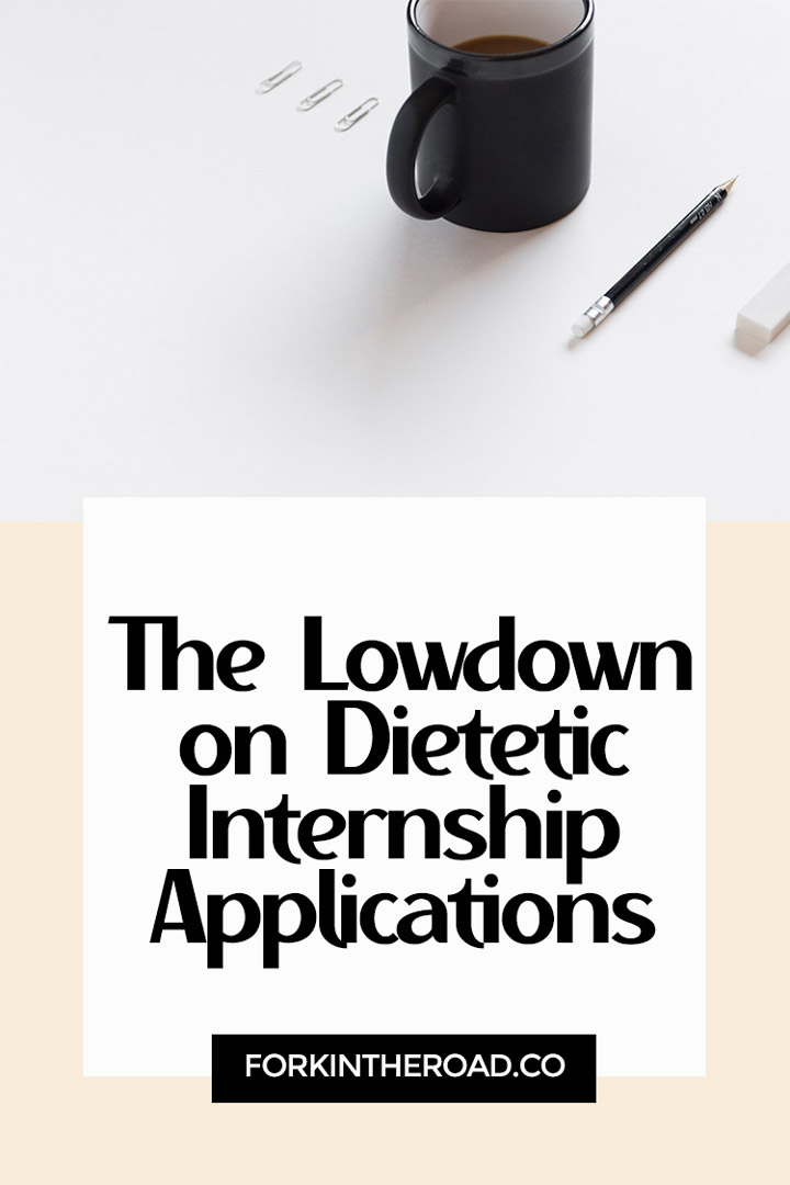 The Lowdown on the Dietetic Internship Application Future RDs Must