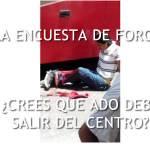 ¿CREES QUE EL ADO DEBE SALIR DEL CENTRO DE TUXPAN, VERACRUZ?