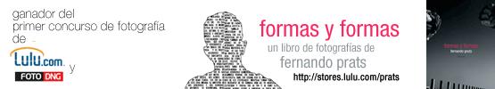 Formas y formas de Fernando Prats, Ganador del concurso de Lulu.com y Foto DNG