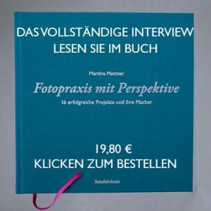 """Das vollständige Interview lesen Sie im Buch """"Fotopraxis mit Perspektive"""" (19,80 €)"""