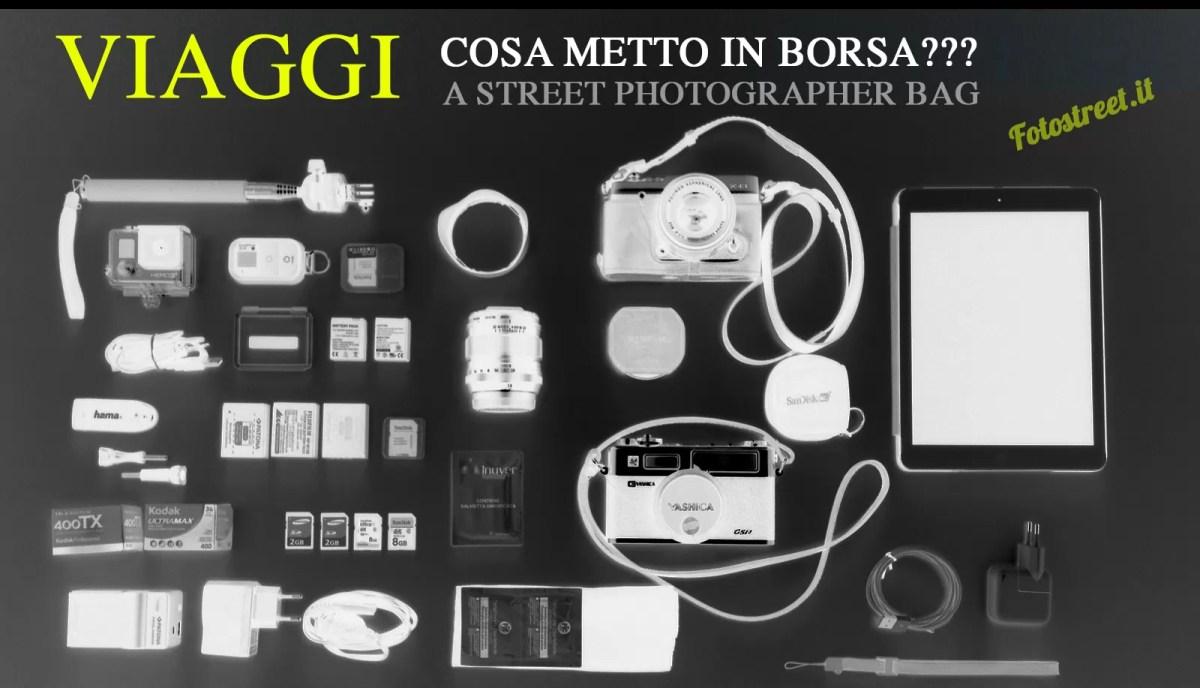 Viaggi: cosa metto in borsa?  A Street Photographer Bag