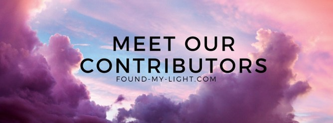Meet Our Contributors Found My Light
