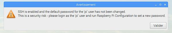 Message d'avertissement de Raspbian indiquant que SSH est activé et que le mot de passe n'a pas été changé
