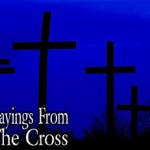 The 7 Sayings of Jesus from the Cross