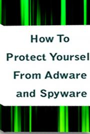 How To Protect Yourself From Adware and Spyware cover