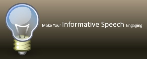 Make Your Informative Speech Engaging