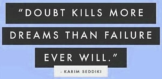16-04-motivation-doubt-kills-more-dreams-than-failures