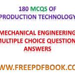 PRODUCTION TECHNOLOGY – Mechanical Engineering Multiple choice Questions Answers