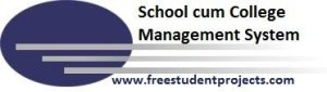 School cum College Management System