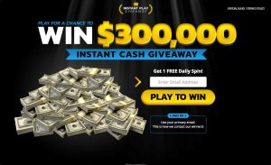 Chance to WIN $300,000 Cash Giveaway