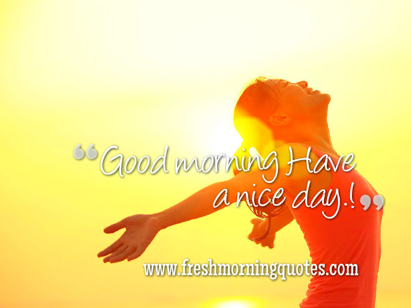 Best Good Morning Wallpapers Quotes 20 Beautiful Good Morning Have A Nice Day Wallpapers