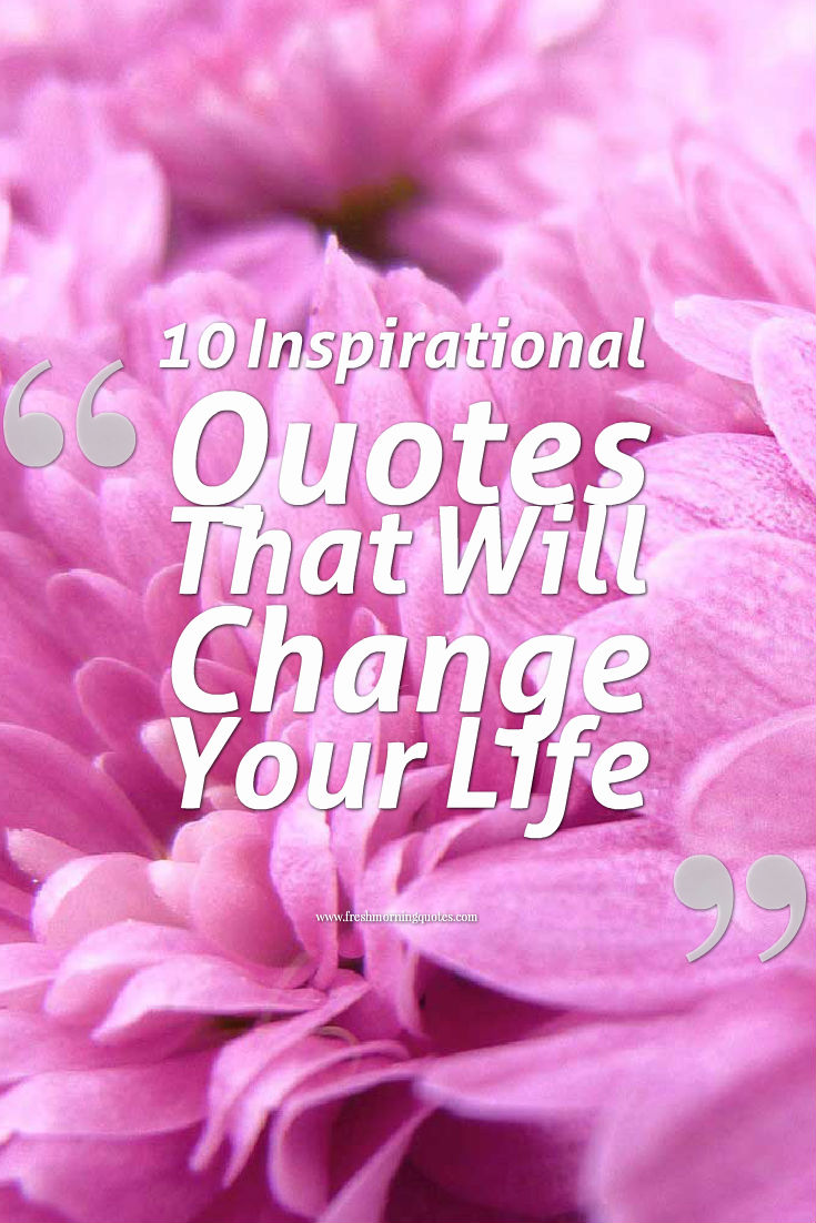 Good Morning Beautiful Wallpapers With Quotes 10 Inspirational Quotes That Will Change Your Life
