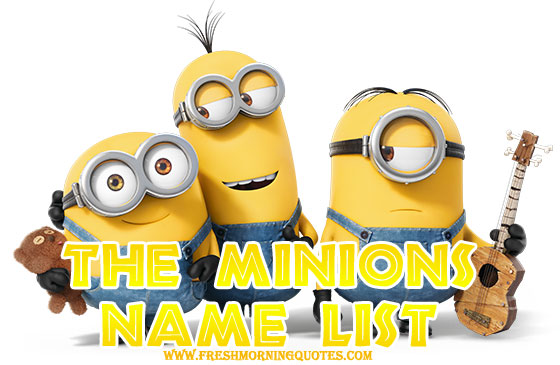 Quotes For Iphone Wallpaper Cute The Minion Names And Who S Who List Freshmorningquotes