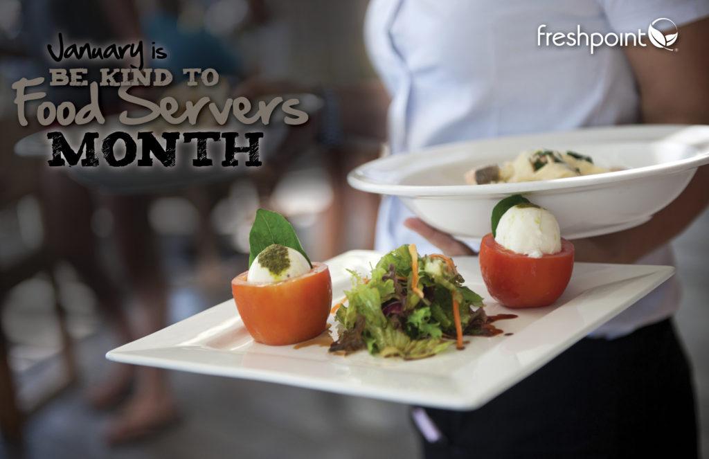 FreshPoint January is \u201cBe Kind to Food Servers Month\u201d