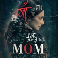 Movie Review : Mom (2017)