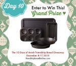 Day 10 of the 10 Days of Amish Friendship Bread Giveaway – Bake and Share