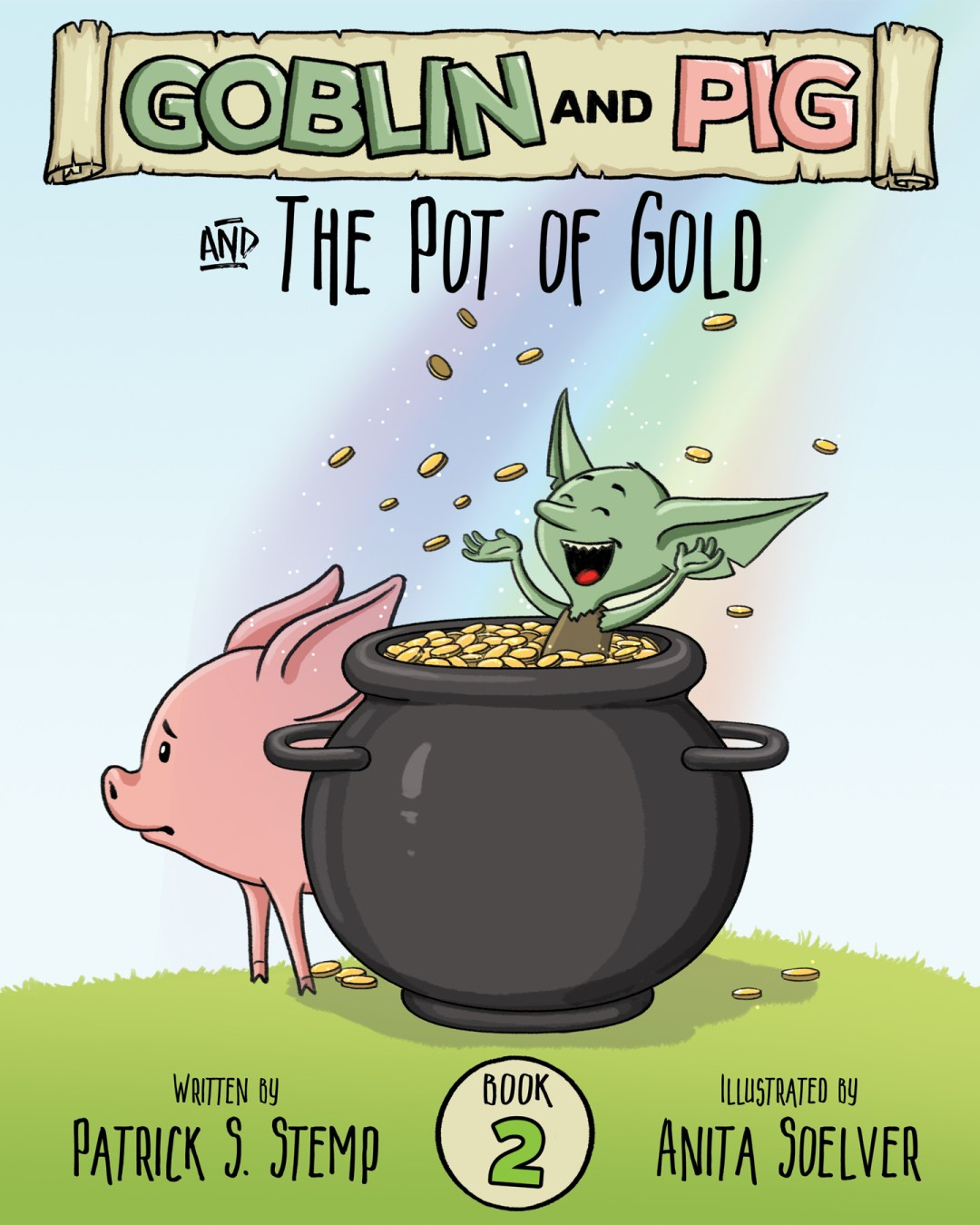 The Pot of gold (Goblin and Pig #2) | A children's book by Patrick S. Stemp & Anita Soelver
