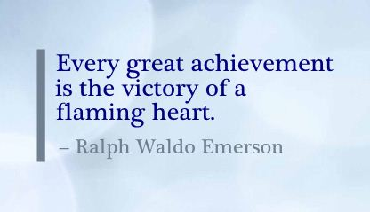 every-great-achievement-is-the-victory-of-a-flaming-heart