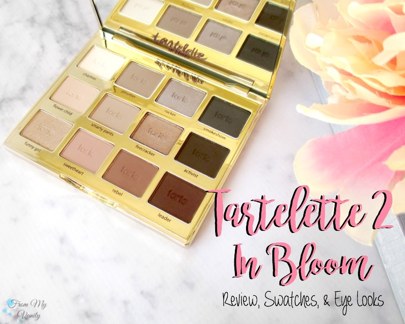Tarte Tartelette In Bloom Review & Swatches! | FromMyVanity.com