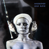 Mindburner - Your Slave