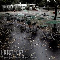 friction!