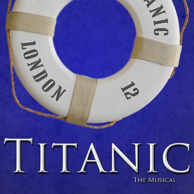 Titanic The Musical TUTS 2012
