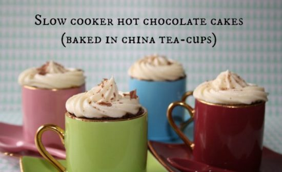 Slow Cooker Chocolate Tea-cup Cakes….