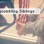 Squabbling Siblings (and how to stop it before they drive you crazy)….