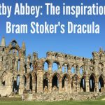 Days Out:  Whitby Abbey, the inspiration for Bram Stoker's Dracula….