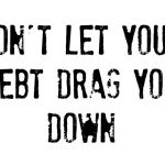 Don't let your debt drag you down….