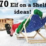 70 Elf on a shelf ideas….