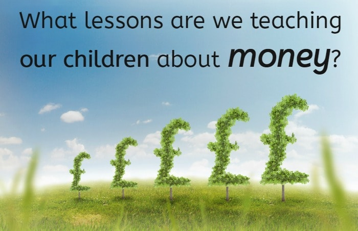 What lessons are we teaching our children about money....