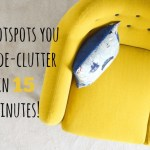 5 Hotspots you can de-clutter in 15 minutes!