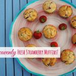 Heavenly Fresh Strawberry Muffins….