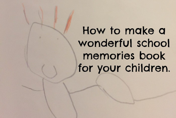 How to make a wonderful school memories book for your children….