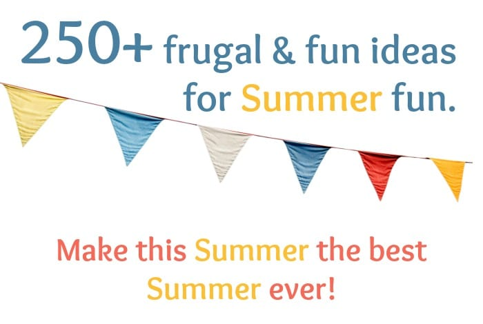 Make sure that this Summer is the best Summer ever with these 250 frugal and fun summer fun ideas.