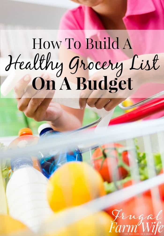 How To Make A Healthy Grocery List On A Budget Frugal Farm Wife
