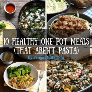 10 Healthy One Pot Meals That Aren't Pasta | Frugal Nutrition