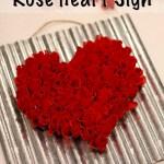 Super Easy Rose Heart Sign