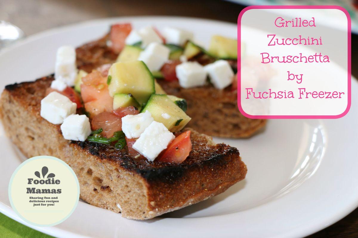 Grilled Zucchini Bruschetta #FoodieMamas