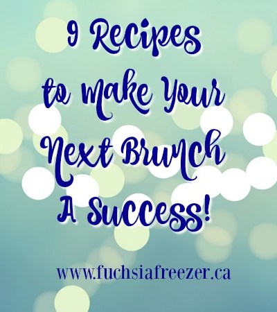 9 Recipes To Make Your Next Brunch A Success!